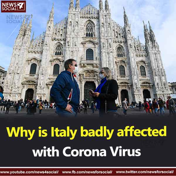 Why is Italy badly affected with Corona Virus